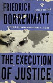 THE EXECUTION OF JUSTICE by Friedrich Durrenmatt