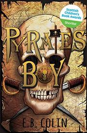 PYRATE'S BOY by E.B. Colin