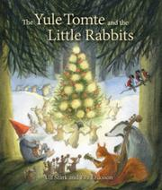 THE YULE TOMTE AND THE LITTLE RABBITS by Ulf Stark