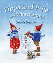 PIPPA AND PELLE IN THE WINTER SNOW by Daniela Drescher