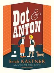 DOT AND ANTON by Erich Kästner