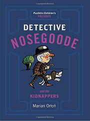 DETECTIVE NOSEGOODE AND THE KIDNAPPERS by Marian Orlon