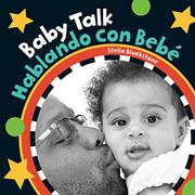 BABY TALK / HABLANDO CON BEBE by Stella Blackstone