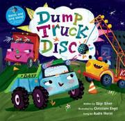 DUMP TRUCK DISCO by Skye Silver
