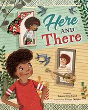 HERE AND THERE by Tamara Ellis Smith