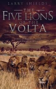 The Five Lions of the Volta by Larry Shields