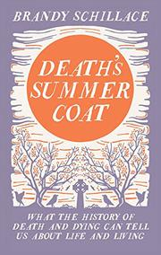 DEATH'S SUMMER COAT by Brandy Schillace