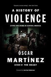 A HISTORY OF VIOLENCE by Óscar Martínez