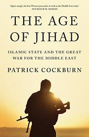 THE AGE OF JIHAD by Patrick Cockburn