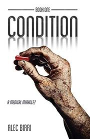 CONDITION—BOOK ONE by Alec Birri
