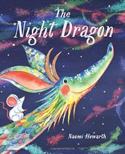 THE NIGHT DRAGON by Naomi Howarth