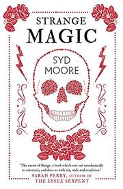 STRANGE MAGIC by Syd Moore