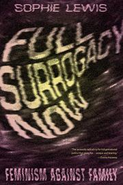 FULL SURROGACY NOW by Sophie Lewis