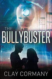 THE BULLYBUSTER by Clay  Cormany