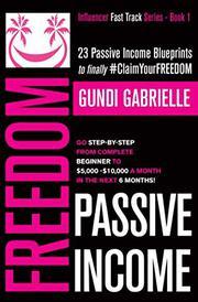 PASSIVE INCOME FREEDOM by Gundi  Gabrielle
