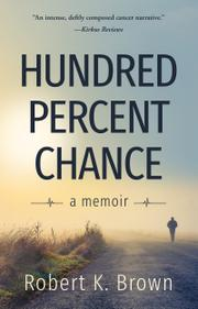 HUNDRED PERCENT CHANCE by Robert K.  Brown