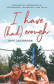 I HAVE (HAD) ENOUGH by Jeff Jacobson
