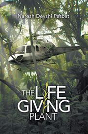 THE LIFE GIVING PLANT by Naresh Devshi  Parbat
