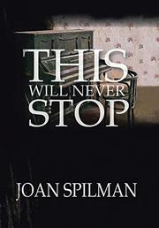 THIS WILL NEVER STOP by Joan Spilman
