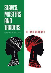 SLAVES, MASTERS AND TRADERS by H. Ann Ackroyd