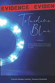 TOLUIDINE BLUE by Evelyne Margaux  Keating