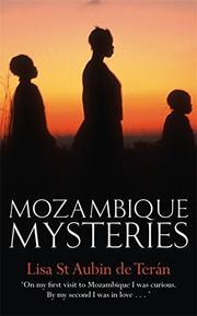 MOZAMBIQUE MYSTERIES by Lisa St. Aubin de Terán
