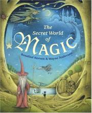 THE SECRET WORLD OF MAGIC by Rosalind Kerven