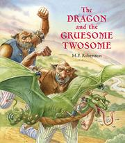 THE DRAGON AND THE GRUESOME TWOSOME by M.P. Robertson