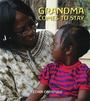 GRANDMA COMES TO STAY by Ifeoma Onyefulu