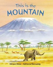 THIS IS THE MOUNTAIN by Miriam Moss