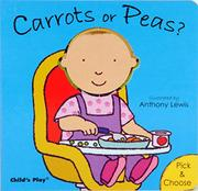 CARROTS OR PEAS? by Anna Nilsen