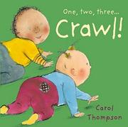 ONE, TWO, THREE... CRAWL! by Carol Thompson