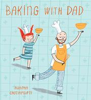 BAKING WITH DAD by Aurora Cacciapuoti