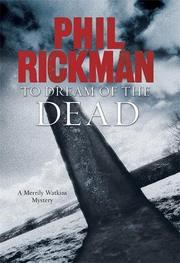 TO DREAM OF THE DEAD by Phil Rickman