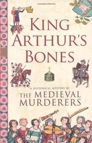 KING ARTHUR'S BONES by Medieval Murderers