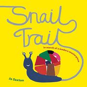 SNAIL TRAIL by Jo Saxton