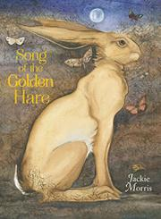 THE SONG OF THE GOLDEN HARE by Jackie Morris