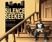 THE SILENCE SEEKER by Ben Morley