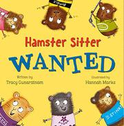 HAMSTER SITTER WANTED by Tracy Gunaratnam