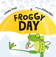 FROGGY DAY by Heather Pindar