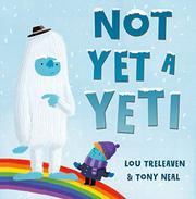 NOT YET A YETI by Lou Treleaven