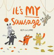 IT'S MY SAUSAGE by Alex Willmore