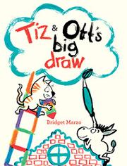 TIZ AND OTT'S BIG DRAW by Bridget Marzo