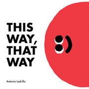 THIS WAY, THAT WAY by Antonio Ladrillo