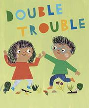 DOUBLE TROUBLE by Sarah Dyer