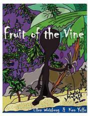 FRUIT OF THE VINE by Ellen Weisberg