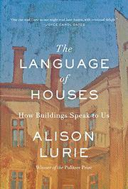 THE LANGUAGE OF HOUSES by Alison Lurie