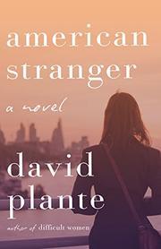 AMERICAN STRANGER by David Plante