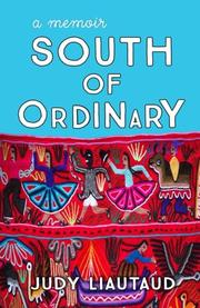 SOUTH OF ORDINARY by Judy Liautaud