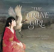 THE CRANE GIRL by Curtis Manley
